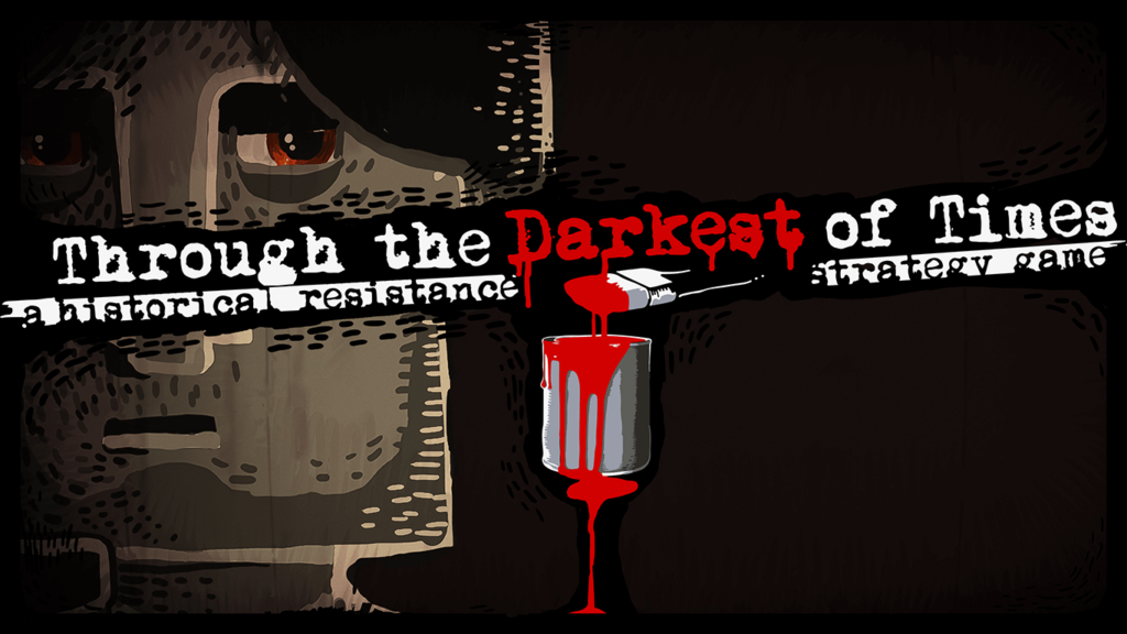 Through the Darkest of Times Review